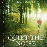 Quiet The Noise: A Trail Runner's Path To Hearing God 1