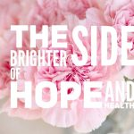 The Brighter Side of Health & Hope